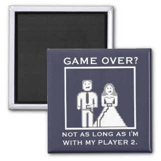 "It's Not a ""Game Over"" with my Player 2 Magnet"
