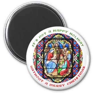 It's Not a Happy Holiday without a Merry Christmas Refrigerator Magnet