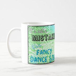 It's not a mistake it's a fancy dance step mug basic white mug