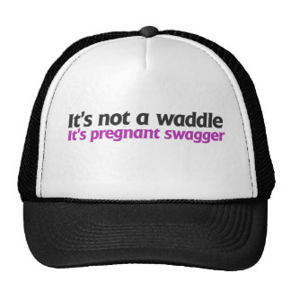 It's not a waddle it's pregnant swagger cap