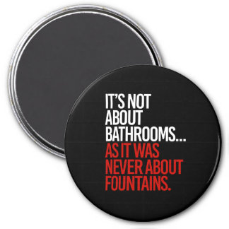 It's Not about bathrooms as it was never about fou Magnet