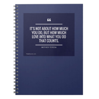 It's Not About How Much You Do Quote Notebook