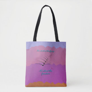 It's Not About the Flying... Tote Bag
