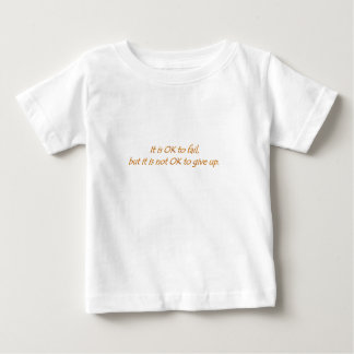 its not bad to fail baby T-Shirt
