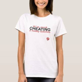 it's not cheating if hubby watches T-Shirt