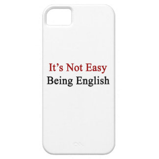 It's Not Easy Being English iPhone 5 Covers
