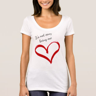 It's not easy being me T-Shirt
