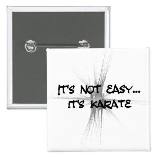 It's Not Easy - Karate Gray Round Button