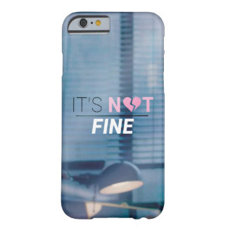 It's Not Fine - iPhone 6/6s Barely There iPhone 6 Case