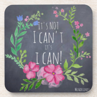 Its Not I Cant Its I CAN - Mindfulness Gifts Women Coaster
