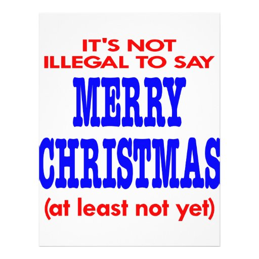 It's Not Illegal To Say Merry Christmas Flyer Design