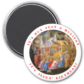 It's Not Just a Holiday, It's Jesus' Birthday Magnets