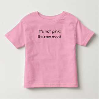 It's not pink,it's raw meat tee shirts