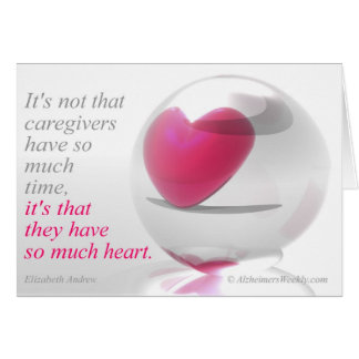 It's not that caregivers have so much time, card