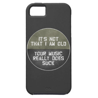 It's Not That I Am Old Your Music Really Does Suck iPhone 5 Cases