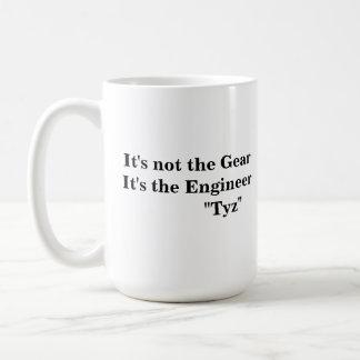 It's not the Gear, It's the Engineer. Coffee Mug