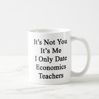It's Not You It's Me I Only Date Economics Teacher Coffee Mug