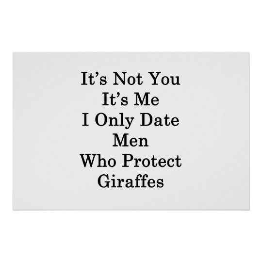 It's Not You It's Me I Only Date Men Who Protect G Poster