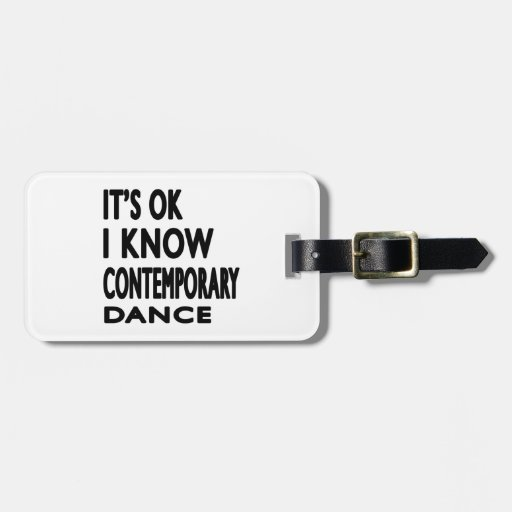 It's Ok I know Contemporary Dance Tag For Luggage