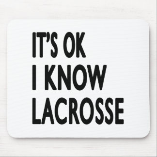 It's OK I Know Lacrosse Mouse Pad