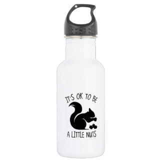 It's OK To Be A Little Nuts 532 Ml Water Bottle