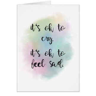 It's Ok to Cry Card