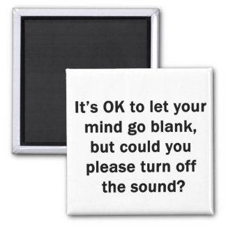 It's OK to let your mind go blank... Square Magnet
