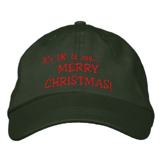 """It's OK to say..., MERRY CHRISTMAS!"" Baseball Cap"