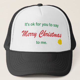 Its OK To Say Merry Christmas Trucker Hat