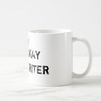 It's Okay. I'm a Writer Coffee Mug