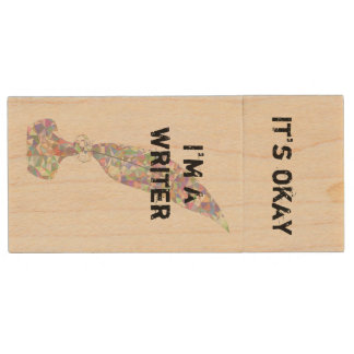 It's Okay. I'm a Writer. Wood USB Flash Drive