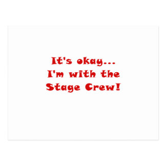 Its Okay Im With the Stage Crew Postcard