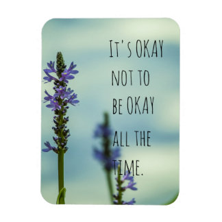 It's Okay not to be okay all the time Magnet