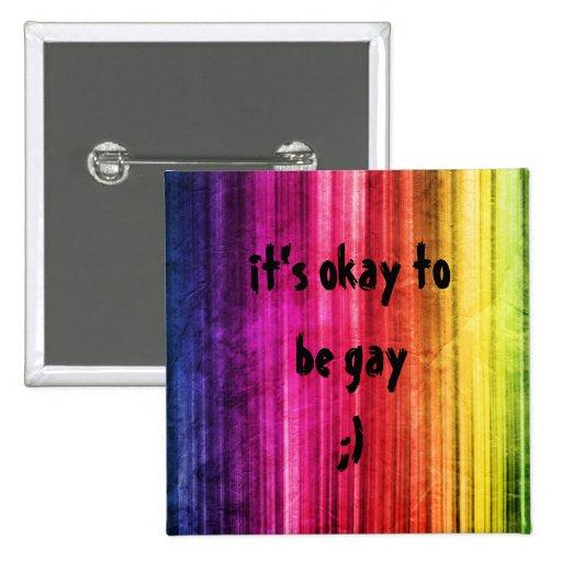 it's okay to be gay;) pin
