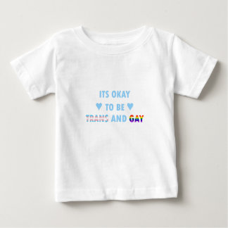 It's Okay To Be Trans And Gay (v2) Baby T-Shirt