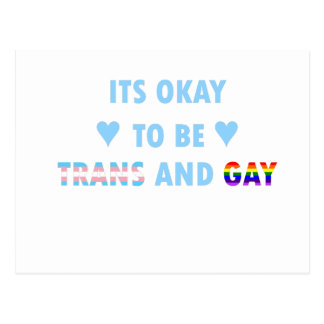 It's Okay To Be Trans And Gay (v2) Postcard