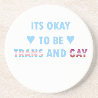 It's Okay To Be Trans And Gay (v3) Coaster