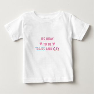 It's Okay To Be Trans And Gay (v4) Baby T-Shirt