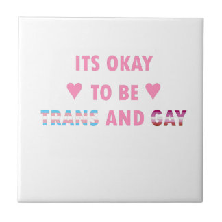 It's Okay To Be Trans And Gay (v4) Ceramic Tile