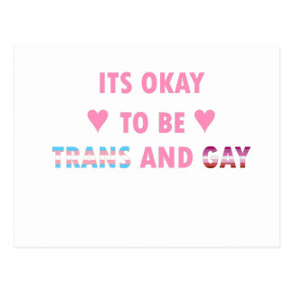 It's Okay To Be Trans And Gay (v4) Postcard