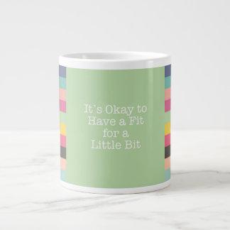 It's Okay to Have a Fit Jumbo Mug