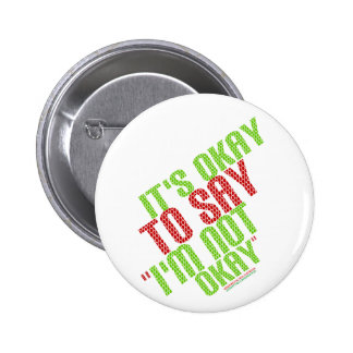 "It's Okay To Say ""I'm Not Okay"" 6 Cm Round Badge"
