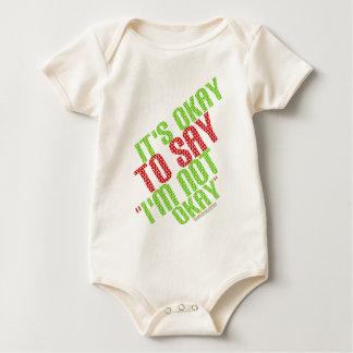 "It's Okay To Say ""I'm Not Okay"" Baby Bodysuit"