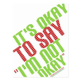 "It's Okay To Say ""I'm Not Okay"" Postcard"