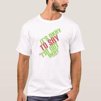 "It's Okay To Say ""I'm Not Okay"" T-Shirt"