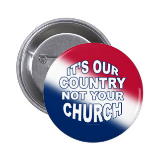 It's Our Country - Not Your Church 6 Cm Round Badge