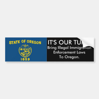 IT'S OUR TURN, Oregon Bumper Sticker