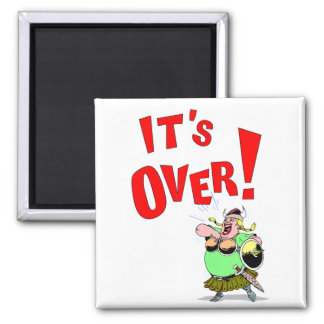 Its OVER! Square Magnet