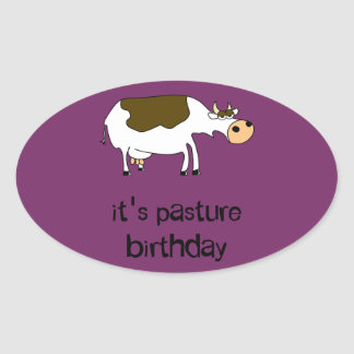 It's pasture birthday funny cow oval sticker