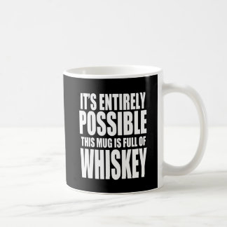 It's Possible This is My Whiskey Mug